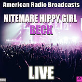 Nitemare Hippy Girl (Live) by Beck