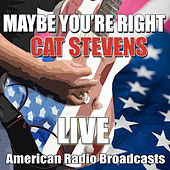 Maybe You're Right (Live) de Yusuf / Cat Stevens