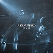 EOM - EP von Ryan Hurd