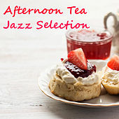 Afternoon Tea Jazz Selection by Various Artists