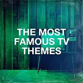 The Most Famous Tv Themes by TV Theme Players, TV Theme Songs Unlimited, TV Theme Tune Factory