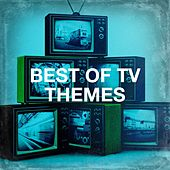 Best of Tv Themes di TV Theme Song Library, TV Players, Soundtrack
