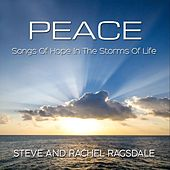 Peace: Songs of Hope in the Storms of Life by Steve Ragsdale