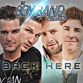 Back Here von The Boy Band Project