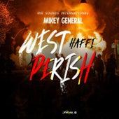 West Haffi Perish by Mikey General