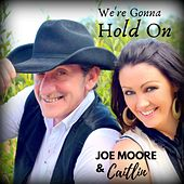 We're Gonna Hold On di Joe Moore