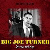 Jump for Joy (Remastered) by Big Joe Turner
