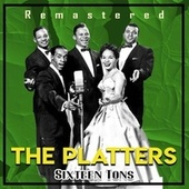 Sixteen Tons (Remastered) von The Platters