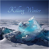 Killing Winter by Various Artists