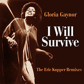 I Will Survive (The Eric Kupper Remixes) by Gloria Gaynor