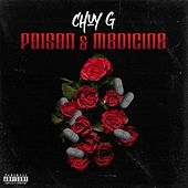 Poison & Medicine by Chuy G