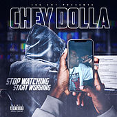 Stop Watching Start Working de Chey Dolla