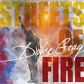 Streets Of Fire by Dobie Gray