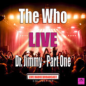 Dr. Jimmy - Part One (Live) de The Who