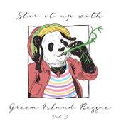 Stir it up with Green Island Reggae (Vol.3) de Various Artists