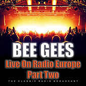 Live On Radio Europe Part Two (Live) de Bee Gees