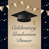 Celebratory Graduation Dinner Acoustic Mix de Various Artists