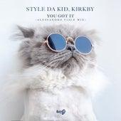 You Got It (Alessandro Viale Mix) di Style da Kid