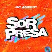 Sorpresa by Jay Ambert