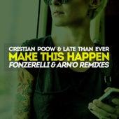 Make This Happen (Fonzerelli & ARN'O Remixes) de Cristian Poow