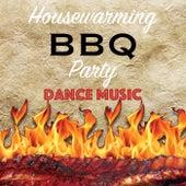 Housewarming BBQ Party Dance Music de Various Artists