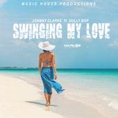 Swinging My Love de Johnny Clarke
