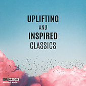 Uplifting and Inspired Classics by Various Artists