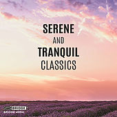 Serene and Tranquil Classics by Various Artists