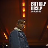 Can't Help Myself by Sir the Baptist