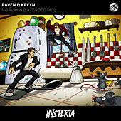 No Playin (Extended Mix) von Raven & Kreyn