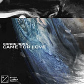 Came For Love de Conor Ross