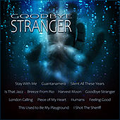 Goodbye Stranger by Various Artists