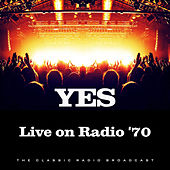 Live on Radio '70 (Live) von Yes