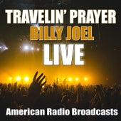 Travelin' Prayer (Live) de Billy Joel