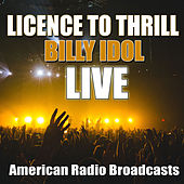Licence To Thrill (Live) von Billy Idol