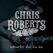 Remember That It's Me (Radio Edit) (Radio Edit) von Chris Roberts