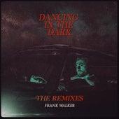 Dancing In The Dark (Remixes) von Frank Walker