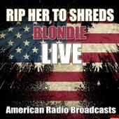 Rip Her To Shreds (Live) von Blondie