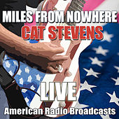 Miles From Nowhere (Live) de Yusuf / Cat Stevens