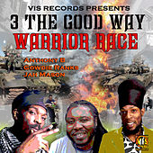 3 the Good Way (Warrior Race) de Anthony B