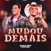 Mudou Demais (Ao Vivo) de Danilo Reis & Rafael