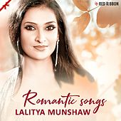 Romantic Songs by Lalitya Munshaw