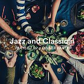 Jazz and Classical Playlist for a Dinner Party van Various Artists