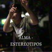ALMA - ESTEREOTIPOS de ALMA