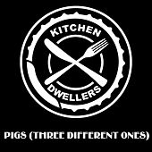 Pigs (Three Different Ones) von Kitchen Dwellers
