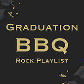 Graduation BBQ Rock Playlist by Various Artists