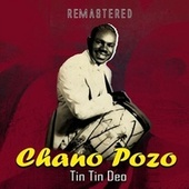 Tin Tin Deo (Remastered) by Chano Pozo