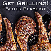Get Grilling! Blues Playlist by Various Artists