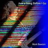 Just a Song Before I Go by Mark Dawson