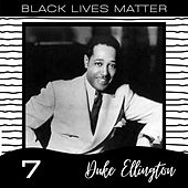 Black Lives Matter vol. 7 by Duke Ellington